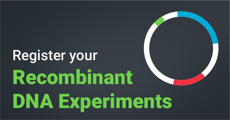 Register Your Recombinant DNA Experiments
