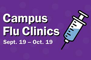 Campus Flu Clinics: Sept. 19-Oct. 19